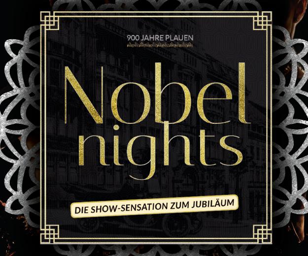 Feiern wir gemeinsam Plauen - NOBELNIGHTS PLAUEN - Die Show-Sensation zu 900. Jahre Plauen